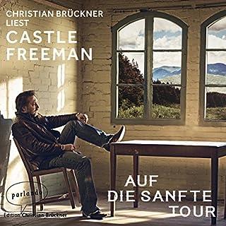 Auf die sanfte Tour                   Autor:                                                                                                                                 Castle Freeman                               Sprecher:                                                                                                                                 Christian Brückner                      Spieldauer: 5 Std. und 25 Min.     12 Bewertungen     Gesamt 4,4