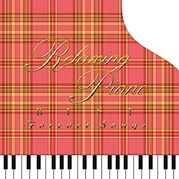 Relaxing Piano BEST - Forever Songs