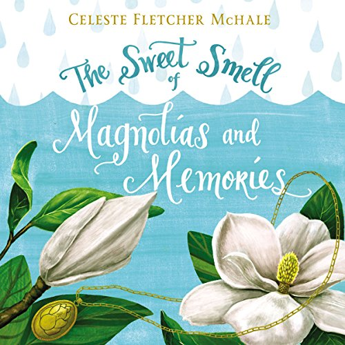 The Sweet Smell of Magnolias and Memories audiobook cover art