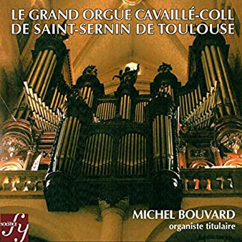 Le Grand Orgue Cavaillé-Coll de Saint-Sernin de Toulouse
