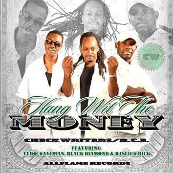 Hang Wit the Money (feat. Tedo, Kaveman, Black Diamond & DjSlick Rick)