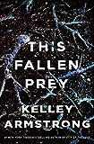This Fallen Prey: A Rockton Novel (Casey Duncan Novels Book 3)