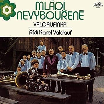Mládí Nevybouřené (feat. Ivana Seinerová, Věra Sattlerová, Josef Zíma, Josef Oplt, Jindřich Janda)