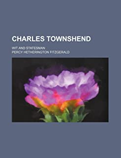 Charles Townshend; Wit and Statesman