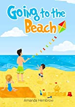 Going to the beach: Book For Kids: Going to the Beach: What should I bring with me? A children's book about a boy going to the beach, wondering if it ... Preschool Books (Ages 3-5), Baby Books (Sean)