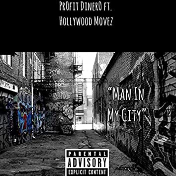 Man in My City (feat. Hollywood Movez)