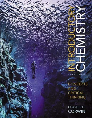 Compare Textbook Prices for Introductory Chemistry: Concepts and Critical Thinking 8 Edition ISBN 9780134421377 by Corwin, Charles H