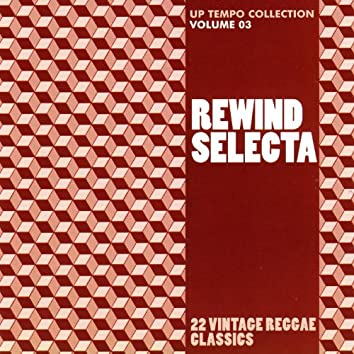 Rewind Selecta: Up Tempo Collection, Vol. 3