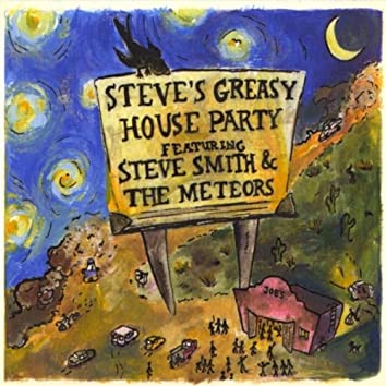 STEVE'S GREASY HOUSE PARTY