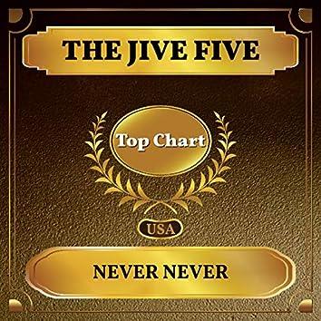 Never Never (Billboard Hot 100 - No 74)