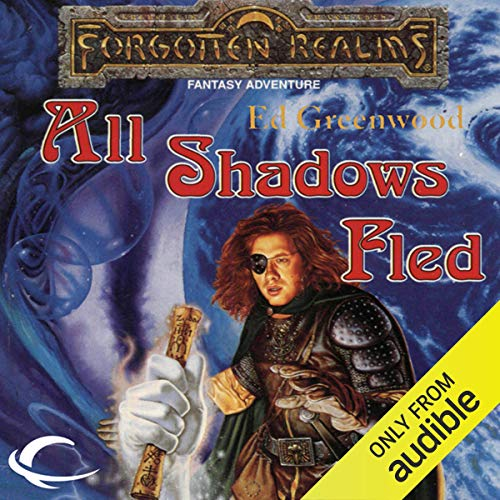 All Shadows Fled Audiobook By Ed Greenwood cover art
