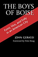The Boys of Boise: Furor, Vice and Folly in an American City (Columbia Northwest Classics)