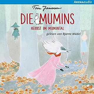 Herbst im Mumintal     Die Mumins 9              Autor:                                                                                                                                 Tove Jansson                               Sprecher:                                                                                                                                 Bjarne Mädel                      Spieldauer: 3 Std. und 42 Min.     8 Bewertungen     Gesamt 4,3
