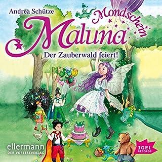 Der Zauberwald feiert     Maluna Mondschein              Autor:                                                                                                                                 Andrea Schütze                               Sprecher:                                                                                                                                 Cathlen Gawlich                      Spieldauer: 2 Std. und 28 Min.     9 Bewertungen     Gesamt 4,9