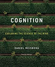 Cognition: Exploring the Science of the Mind (Fourth Edition) by Daniel Reisberg (2009-10-23)