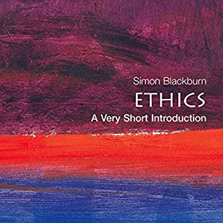 Ethics      A Very Short Introduction              Autor:                                                                                                                                 Simon Blackburn                               Sprecher:                                                                                                                                 Peter Johnson                      Spieldauer: 4 Std. und 20 Min.     2 Bewertungen     Gesamt 3,0