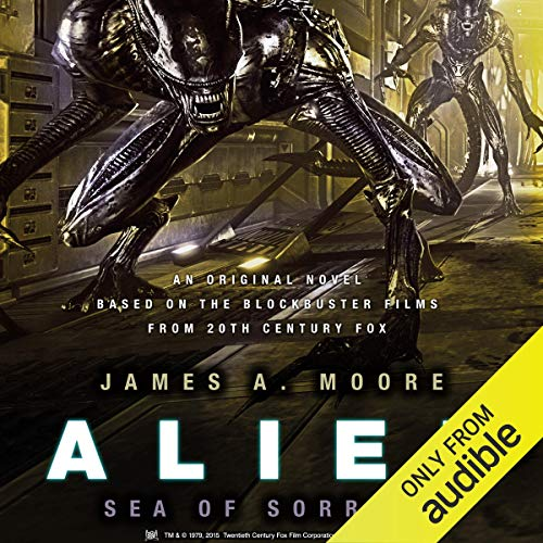 Alien: Sea of Sorrows                   By:                                                                                                                                 James A. Moore                               Narrated by:                                                                                                                                 Jeff Harding                      Length: 9 hrs and 55 mins     52 ratings     Overall 4.6