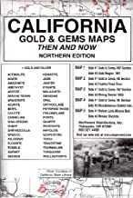 California, North Gold & Gems 5 Maps Then & Now