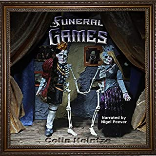 Funeral Games                   By:                                                                                                                                 Colin Heintze                               Narrated by:                                                                                                                                 Nigel Peever                      Length: 9 hrs and 32 mins     4 ratings     Overall 4.8