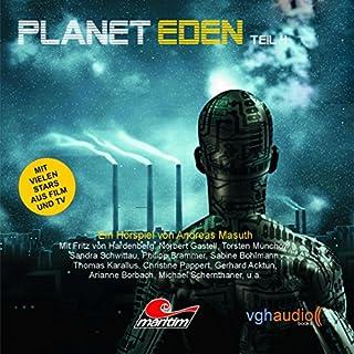 Planet Eden 4                   Autor:                                                                                                                                 Andreas Masuth                               Sprecher:                                                                                                                                 Sandra Schwittau,                                                                                        Torsten Münchow,                                                                                        Norbert Gastell                      Spieldauer: 55 Min.     35 Bewertungen     Gesamt 4,3