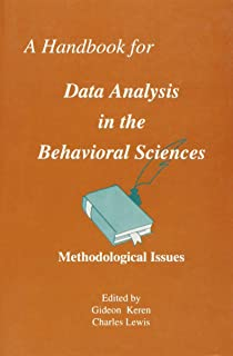 A Handbook for Data Analysis in the Behaviorial Sciences: Volume 1: Methodological Issues Volume 2: Statistical Issues