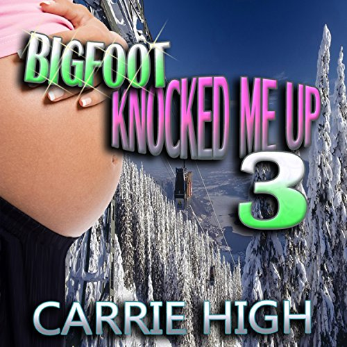 Bigfoot Knocked Me Up 3 audiobook cover art