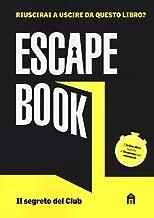 Il segreto del club. Escape book