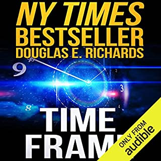Time Frame                   Written by:                                                                                                                                 Douglas E. Richards                               Narrated by:                                                                                                                                 Kevin Pariseau                      Length: 15 hrs and 4 mins     3 ratings     Overall 4.7