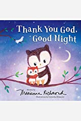 Thank You God, Good Night: A Christian Book for Kids About the Importance of Gratitude Kindle Edition