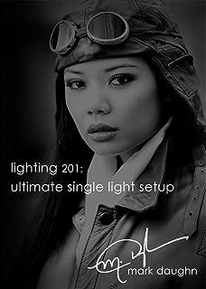Mark Daughn Glamour Lighting 201: Ultimate Single Light Setup