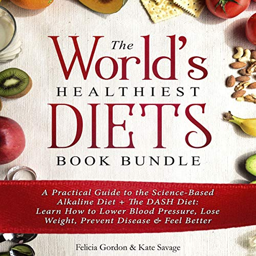The World's Healthiest Diets Book Bundle     A Practical Guide to the Science-Based Alkaline Diet + the DASH Diet: Learn How to Lower Blood Pressure, Lose Weight, Prevent Disease & Feel Better              By:                                                                                                                                 Felicia Gordon,                                                                                        Kate Savage                               Narrated by:                                                                                                                                 Nicoll Laikola                      Length: 9 hrs and 44 mins     Not rated yet     Overall 0.0