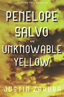 Penelope Salvo and Unknowable Yellow: Book 3 in the Penelope Salvo adventure series