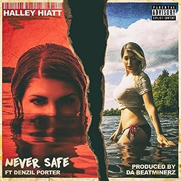 Never Safe (feat. Denzil Porter)