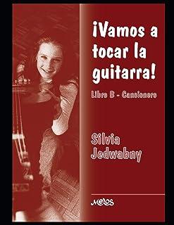 ¡Vamos a tocar la guitarra!: Libro B - Cancionero