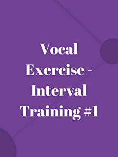 Vocal Exercise - Interval Training #1