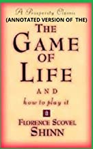 THE GAME OF LIFE AND HOW TO PLAY IT (Annotated)