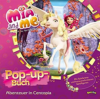 Mia and me - Pop-up-Buch: Abenteuer in Centopia