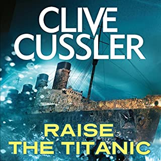 Raise the Titanic                   By:                                                                                                                                 Clive Cussler                               Narrated by:                                                                                                                                 Scott Brick                      Length: 12 hrs and 44 mins     133 ratings     Overall 4.5