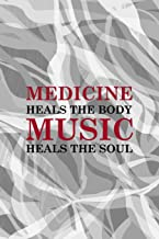 Medicine Heals The Body Music Heals The Soul: Rock Notebook Journal Composition Blank Lined Diary Notepad 120 Pages Paperback Gray