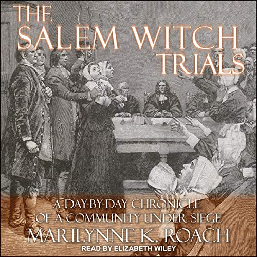 The Salem Witch Trials Audiobook By Marilynne K. Roach cover art