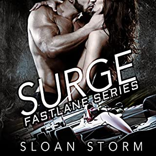 Surge: Bad Boy Racing Romance     Fastlane Series, Book 1              By:                                                                                                                                 Sloan Storm                               Narrated by:                                                                                                                                 Beth Roeg                      Length: 8 hrs and 30 mins     67 ratings     Overall 3.8