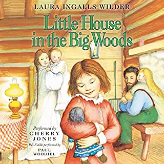 Little House in the Big Woods     Little House, Book 1              By:                                                                                                                                 Laura Ingalls Wilder                               Narrated by:                                                                                                                                 Cherry Jones                      Length: 3 hrs and 41 mins     1,608 ratings     Overall 4.7