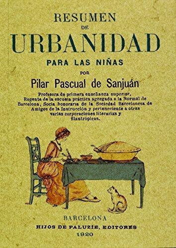 Resumen de urbanidad para las ninas. Edicion Facsimilar (Spanish Edition) by Pilar Pascual de San Juan (2002-01-01)