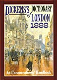 Dickens's Dictionary of London 1888: An Unconventional Handbook - Charles Dickens