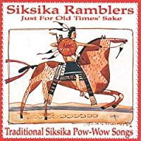Just For Old Times' Sake: Traditional Siksika Pow-Wow Songs