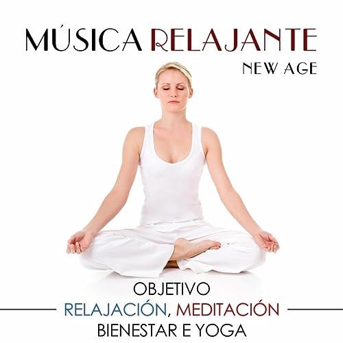Música Relajante New Age: Objetivo Relajación, Meditación ...