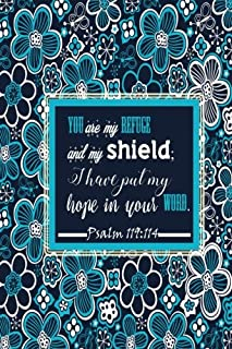 Psalm 119:114 You Are My Refuge And My Shield;I Have Put My Hope In Your Word: Bible Verse Quote Cover Composition A5 Size Christian Gift Ruled ... Paperback (Ruled 6x9 Journals) (Volume 50)