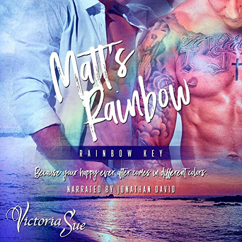 Matt's Rainbow Audiobook By Victoria Sue cover art