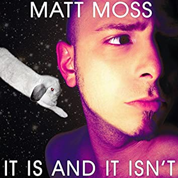 It Is and It Isn't (Expanded Edition)