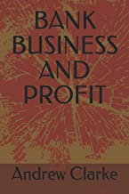 BANK BUSINESS AND PROFIT